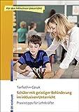 Schüler mit geistiger Behinderung im inklusiven Unterricht: Praxistipps für Lehrkräfte (Inklusiver Unterricht kompakt)