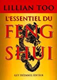 L'essentiel du feng shui - Relations, santé, prospérité