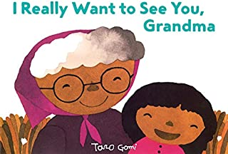 I Really Want to See You, Grandma: (Books for Grandparents, Gifts for Grandkids, Taro Gomi Book)