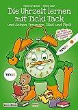 Die Uhrzeit lernen mit Ticki Tack und seinen Freunden Silas und Pipsi - Hans Karl Zeisel