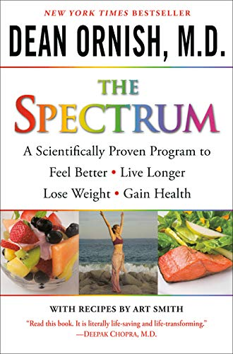 The Spectrum: A Scientifically Proven Program to Feel Better, Live Longer, Lose Weight, and Gain...