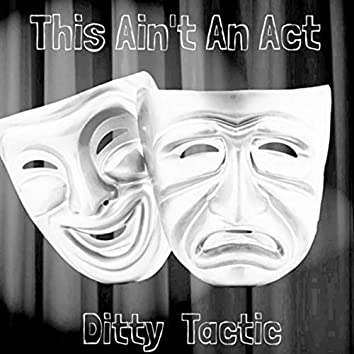 This Ain't An Act
