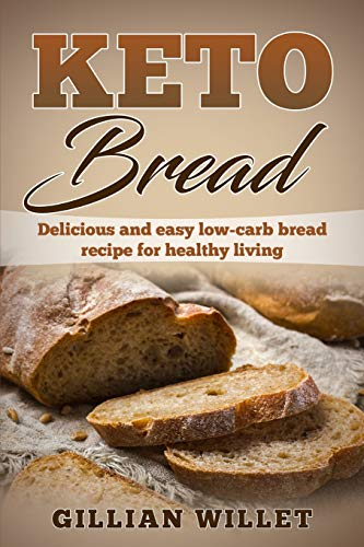 KETO BREAD: Delicious and easy low-carb bread recipe for healthy living
