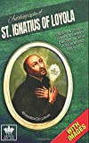 Autobiography of St. Ignatius of Loyola, Catholic Priest, Theologian, Founder of the Company of Jesus (Jesuits) and Servant of Christ for the Greater ... Dei Gloriam. With Images. (Catholic Saints)