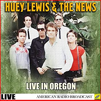 Huey Lewis & The News Live in Oregon (Live)