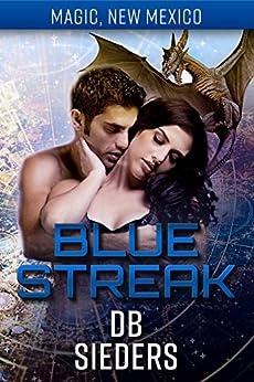 Blue Streak: Dragons of Tarakona (Magic, New Mexico Book 18) by [D.B. Sieders, S.E. Smith]