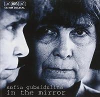 In The Mirror - 3 Works 3 Gen by SOFIA GUBAIDULINA (2002-06-18)