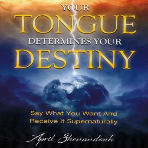Your Tongue Determines Your Destiny audiobook cover art