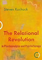The Relational Revolution in Psychoanalysis and Psychotherapy