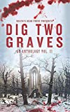 Dig Two Graves: An Anthology Vol. II