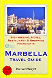 Marbella (Costa del Sol), Spain Travel Guide - Sightseeing, Hotel, Restaurant & Shopping Highlights (Illustrated) (English Edition)