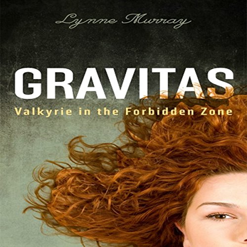 Gravitas: Valkyrie in the Forbidden Zone cover art