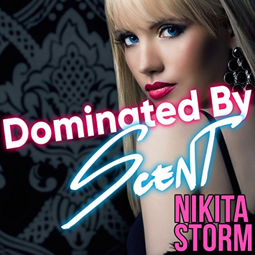 Dominated by Her Scent audiobook cover art