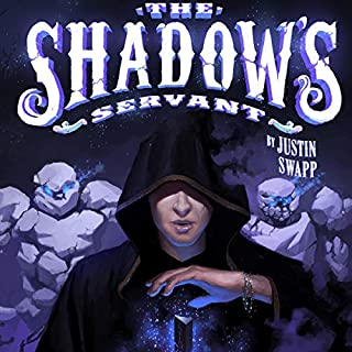 The Shadow's Servant      The Shadow Magic Series, Book 2              By:                                                                                                                                 Justin Swapp                               Narrated by:                                                                                                                                 Steve Barnes                      Length: 12 hrs and 2 mins     9 ratings     Overall 4.7