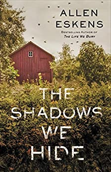 The Shadows We Hide by [Allen Eskens]