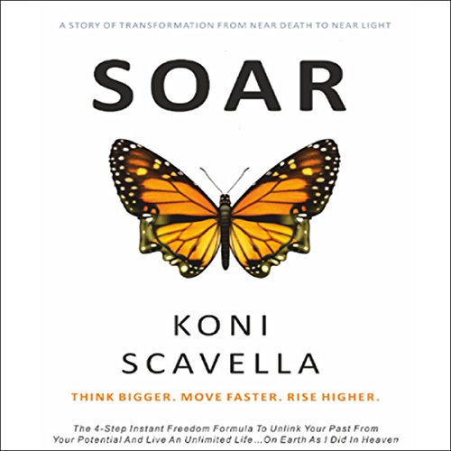 SOAR - Think Bigger. Move Faster. Rise Higher. Audiobook By Koni Scavella cover art