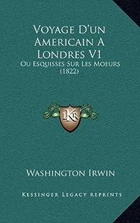 Voyage D'Un Americain a Londres V1: Ou Esquisses Sur Les Moeurs (1822)