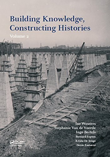 Building Knowledge, Constructing Histories, volume 2: Proceedings of the 6th International Congress on Construction History (6ICCH 2018), July 9-13, 2018, Brussels, Belgium (English Edition)
