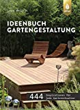 Ideenbuch Gartengestaltung: 444 Inspirationen für jede Gartensituation: 444 Inspirationen fr jede Gartensituation