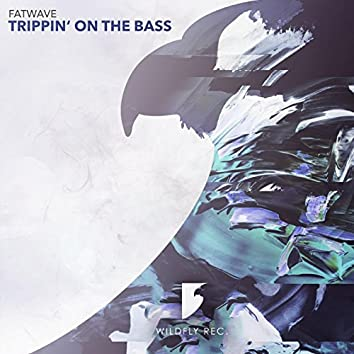 Trippin' On The Bass