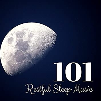 Restful Sleep Music 101 - Peaceful Songs Collection, White Noise for Dreaming