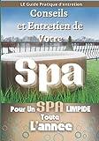 CONSEIL ET ENTRETIEN DE VOTRE SPA: Comment installer et se servir de son SPA - Inclus un carnet de suivi entretien de spa gonflable sur +3 ans à remplir