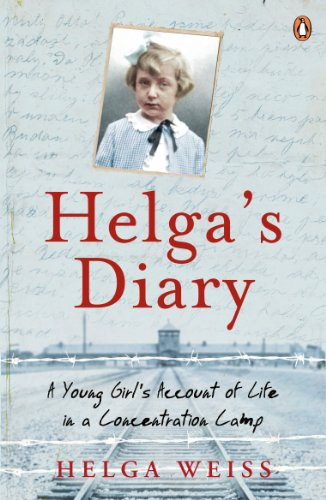 Helga's Diary: A Young Girl's Account of Life in a Concentration Camp (English Edition)