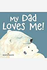 My Dad Loves Me (Marianne Richmond) Kindle Edition