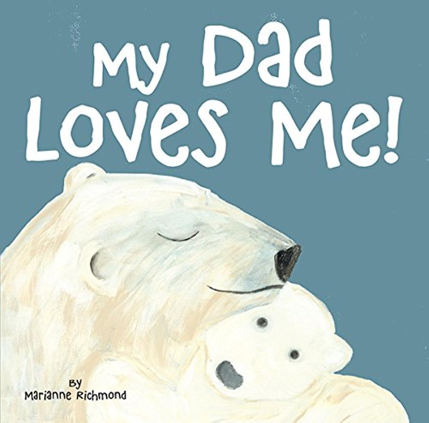 ほとんどない静的池My Dad Loves Me (Marianne Richmond Book 0) (English Edition)