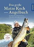 Das große Matze Koch Angelbuch: ...