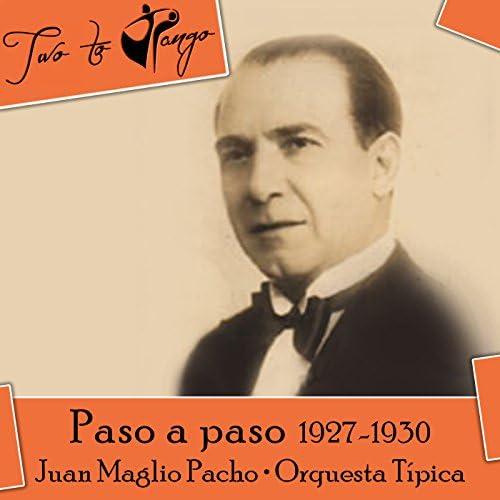Juan Maglio Pacho, Orquesta Típica