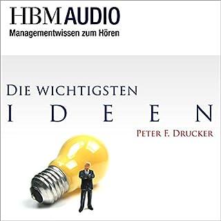 Managementwissen zum Hören     Die wichtigsten Ideen von Peter F. Drucker - HBM Audio              Autor:                                                                                                                                 Peter F. Drucker                               Sprecher:                                                                                                                                 Christoph Hauschild                      Spieldauer: 50 Min.     8 Bewertungen     Gesamt 3,6