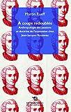 A coups redoublés - Anthropologie des passions et doctrine de l'expression chez Jean-Jacques Rousseau