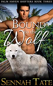 Bound to the Wolf (Palm Haven Shifters Book 3)