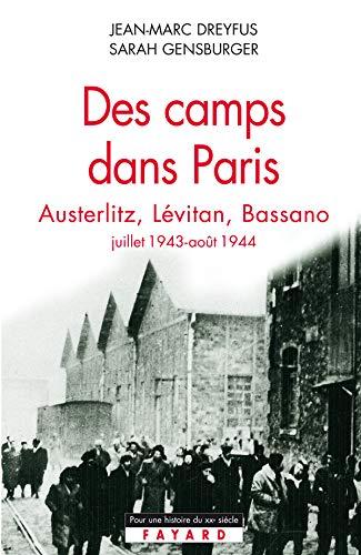 Des camps dans Paris Austerlitz, Lévitan, Bassano