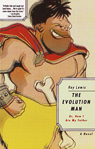 The Evolution Man: Or How I Ate My Father (Vintage Contemporaries)