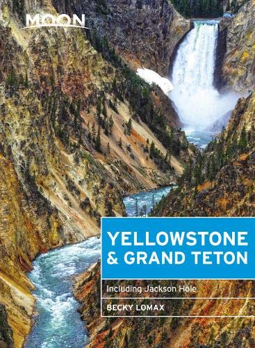 Moon Yellowstone & Grand Teton: Including Jackson Hole (Travel Guide)