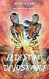 EL DESTINO DE LOS FAVRE: (Saga de superhéroes Hermanos Favre, Libro 3) (8-15 años) (Las Increíbles Aventuras de los Hermanos Favre: dos jóvenes superhéroes)