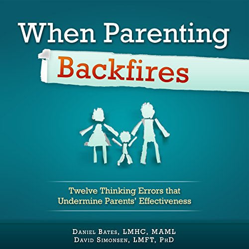 When Parenting Backfires cover art