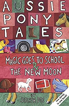 Aussie Pony Tales 4 Magic Goes to School and The New Moon