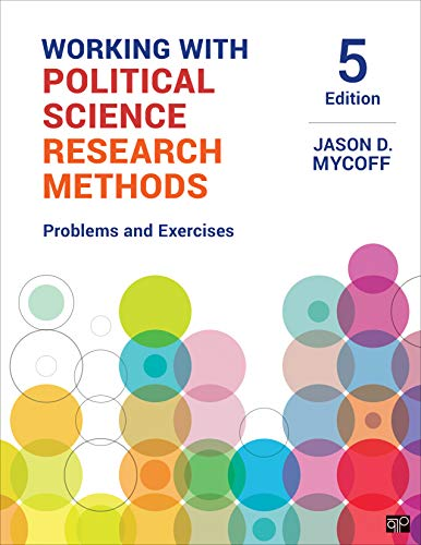 Compare Textbook Prices for Working with Political Science Research Methods: Problems and Exercises 5 Edition ISBN 9781544331447 by Mycoff, Jason D.