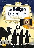 Die Heiligen Drei Könige. Eine Geschichte für unser Schattentheater mit Textvorlage und Figuren zum Ausschneiden (Geschichten und Figuren für unser Schattentheater)