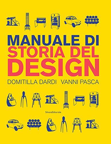 Manuale di storia del design. Ediz. a colori