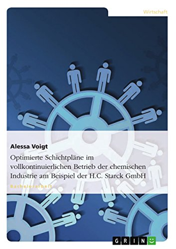 Optimierte Schichtpläne im vollkontinuierlichen Betrieb der chemischen Industrie am Beispiel der H.C. Starck GmbH