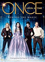 Once Upon a Time - Behind the Magic (Insiders Guide) by Tara Bennett (1-Oct-2013) Paperback
