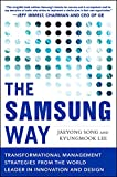 The Samsung Way: Transformational Management Strategies from the World Leader in Innovation and Design (English Edition)