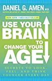 Use Your Brain to Change Your Age book review