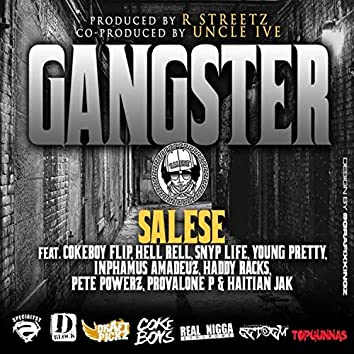Gangster (feat. CokeBoy Flip, Hell Rell, Snyp Life, Young Pretty, Da Inphamus Amadeuz, Haddy Racks, Pete Powerz, Provalone P & Haitian Jak)