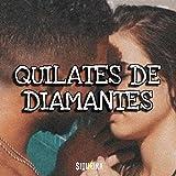 Quilates de Diamantes [Explicit]