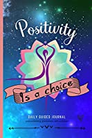 Positivity Is A Choice: Mindfulness Journal For Women